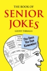 The Book of Senior Jokes : The Ones You Can Remember - Book