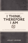 I Think, Therefore I Am : All the Philosophy You Need to Know - eBook