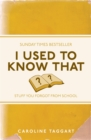 I Used to Know That : Stuff You Forgot From School - eBook