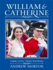 William and Catherine : Their Lives, Their Wedding - Book