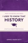 I Used to Know That : History - eBook
