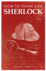 How to Think Like Sherlock - eBook