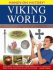Hands-on History! Viking World : Learn About the Legendary Norse Raiders, with 15 Step-by-step Projects and More Than 350 Exciting Pictures - Book