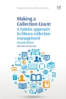 Making a Collection Count : A Holistic Approach to Library Collection Management - Book