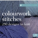 The Harmony Guides: Colourwork Stitches : Over  250 Designs to Knit - Book