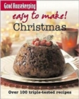 Good Housekeeping Easy to Make! Christmas : Over 100 Triple-Tested Recipes - Book