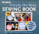 Simply the Best Sewing Book : The essential reference for all home sewers - Book