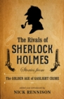 The Rivals of Sherlock Holmes : Stories from the Golden Age of Gaslight Crime - eBook