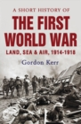 A Short History Of The First World War - Book