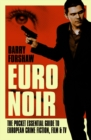 Euro Noir : The Pocket Essential Guide to European Crime Fiction, Film & TV - eBook