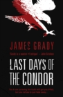 Last Days of the Condor : The sequel to the book behind the Hollywood blockbuster, Three Days of the Condor - eBook