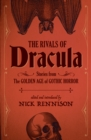 The Rivals of Dracula : Stories from the Golden Age of Gothic Horror - eBook