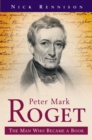 Peter Mark Roget : The Man Who Became The Thesaurus - A Biography - eBook
