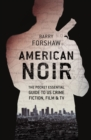 American Noir : The Pocket Essential Guide to American Crime Fiction, Film & TV - eBook