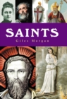 Saints : A History of Sainthood from Ancient Times to the Modern Day - eBook