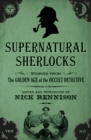 Supernatural Sherlocks : Stories from the Golden Age of Occult Detectives - eBook