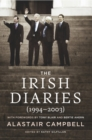 The Irish Diaries : Alastair Campbell (1994–2003) - eBook