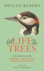 A Life in the Trees - Book