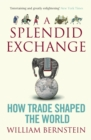 A Splendid Exchange : How Trade Shaped the World - Book