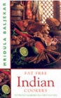 Fat Free Indian Cookery : The Revolutionary New Way to Prepare Healthy and Delicious Indian Food - Book