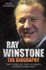 Ray Winstone : The Biography. The Story of the Ultimate Screen Hard Man. - eBook