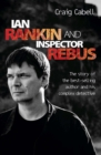 Ian Rankin & Inspector Rebus : The Official Story of the Bestselling Author and his Ruthless Detective - eBook
