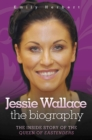 Jessie Wallace : The Inside Story of the Queen of Eastenders - eBook