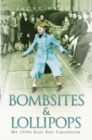 Bombsites and Lollipops - My 1950s East End Childhood : My 1950s East End Childhood - eBook