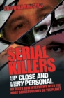 Serial Killers - Up Close and Very Personal - eBook