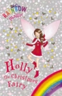 Rainbow Magic: Holly the Christmas Fairy : Special - Book