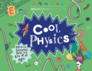 Cool Physics : Filled with Fantastic Facts for Kids of All Ages - Book