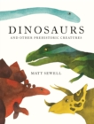 Dinosaurs : and Other Prehistoric Creatures - Book