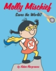 Molly Mischief Saves the World - Book