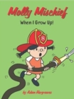 Molly Mischief: When I Grow Up! - Book