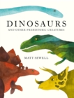 Dinosaurs : and Other Prehistoric Creatures - eBook