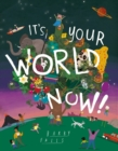 It's Your World Now! - Book
