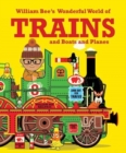 William Bee's Wonderful World of Trains, Boats and Planes - Book