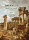 Magick City: Travellers to Rome from the Middle Ages to 1900 : The Eighteenth Century Volume 2 - Book