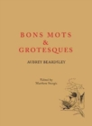 Aubrey Beardsley: Bons Mots and Grotesques - Book