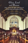 Glory, Laud and Honour : The Arts of the Anglican Counter-Reformation - Book