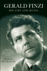 Gerald Finzi: His Life and Music - Book