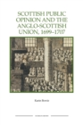 Scottish Public Opinion and the Anglo-Scottish Union, 1699-1707 - Book