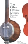 The Other Classical Musics : Fifteen Great Traditions - Book