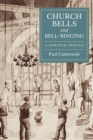 Church Bells and Bell-Ringing : A Norfolk Profile - Book
