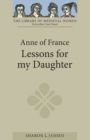 Anne of France: <I>Lessons for my Daughter</I> - Book