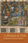 The <I>Roman de Troie</I> by Benoit de Sainte-Maure : A Translation - Book