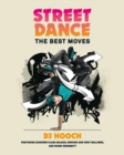 Street Dance : The Best Moves - eBook