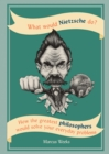 What Would Nietzsche Do? : How the greatest philosophers would solve your everyday problems - eBook