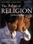 The Atlas of Religion : Mapping Contemporary Challenges and Beliefs - Book
