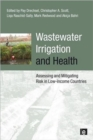 Wastewater Irrigation and Health : Assessing and Mitigating Risk in Low-income Countries - Book